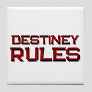 destiney rules Tile Coaster