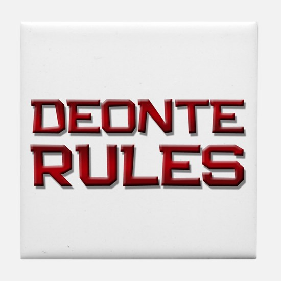 deonte rules Tile Coaster
