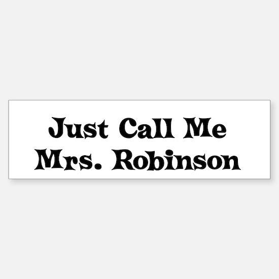 Just Call Me Mrs. Robinson Bumper Bumper Bumper Sticker