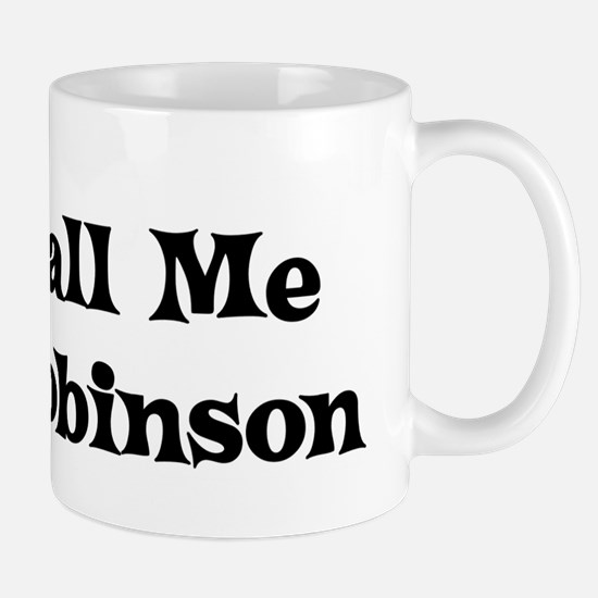 Just Call Me Mrs. Robinson Mug