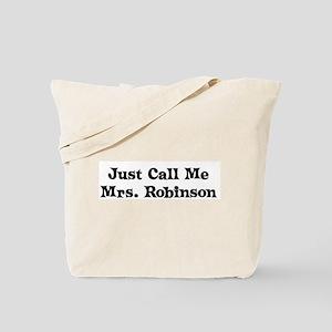 Just Call Me Mrs. Robinson Tote Bag