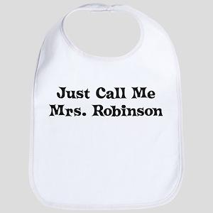 Just Call Me Mrs. Robinson Bib