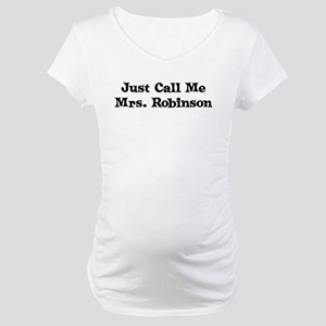 Just Call Me Mrs. Robinson Maternity T-Shirt