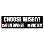 Choose Wisely, Gun Owner or Victim Sticker