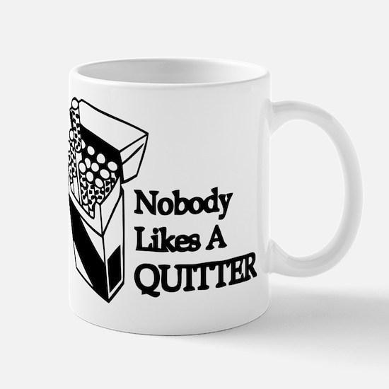 Nobody Likes A Quitter Mug