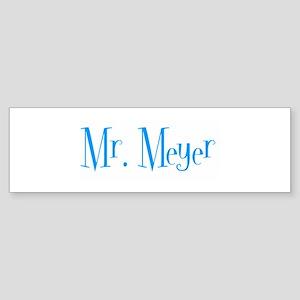 Mr. Meyer Bumper Sticker
