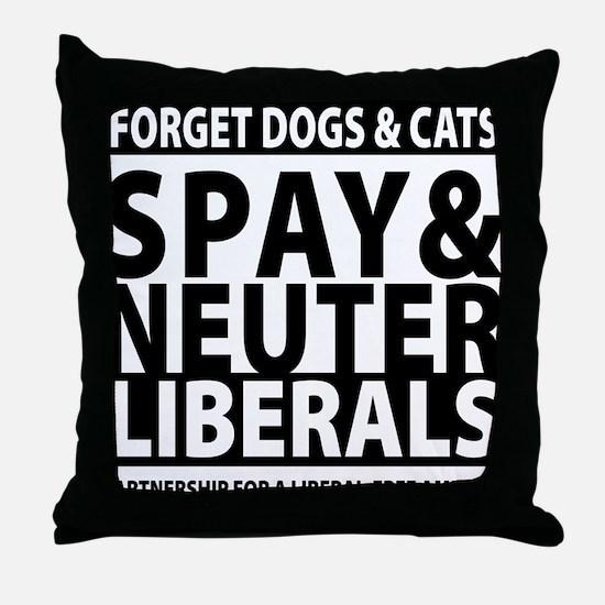 Spay & Neuter Liberals Throw Pillow