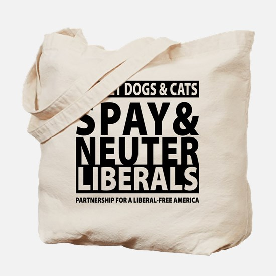 Spay & Neuter Liberals Tote Bag