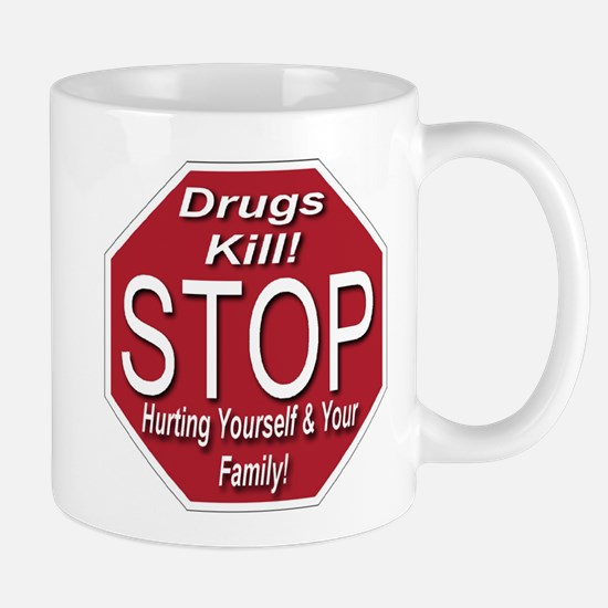Drugs Kill! Stop Hurting Everyone Mug