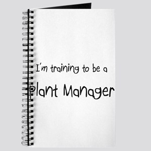 I'm training to be a Plant Manager Journal