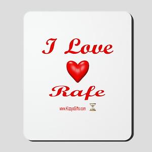 I LOVE RAFE Mousepad