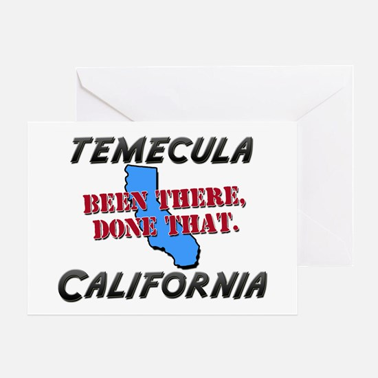 temecula california - been there, done that Greeti