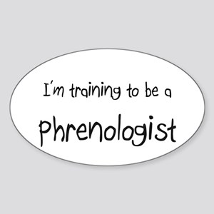 I'm training to be a Phrenologist Oval Sticker