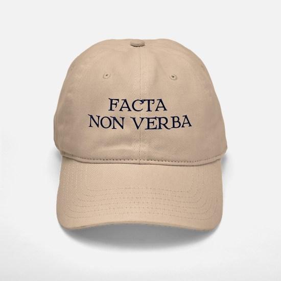 """""""Facta, Non Verba!"""" Baseball Baseball Cap"""