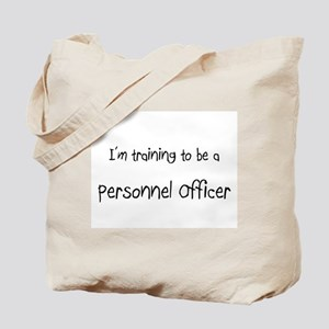 I'm training to be a Personnel Officer Tote Bag