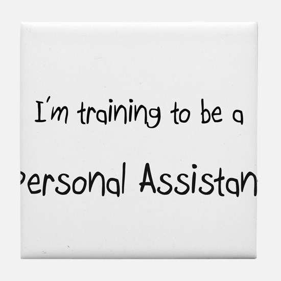 I'm training to be a Personal Assistant Tile Coast