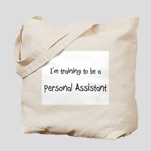 I'm training to be a Personal Assistant Tote Bag