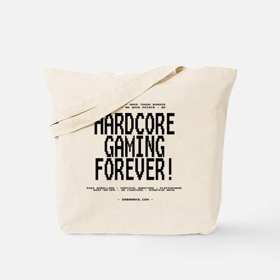 Hardcore Gaming FOREVER! Tote Bag