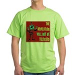 The Revolution Will Not Be Te Green T-Shirt