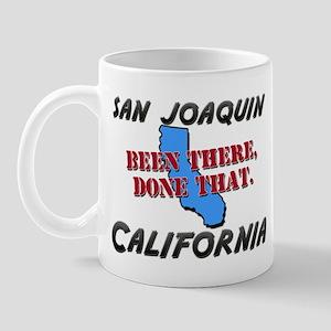 san joaquin california - been there, done that Mug