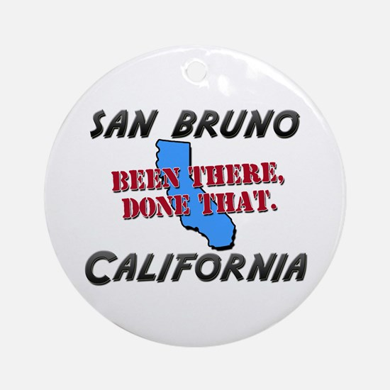 san bruno california - been there, done that Ornam