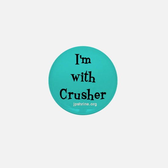I'm with Crusher Mini Button