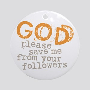 God Your Followers Ornament (Round)