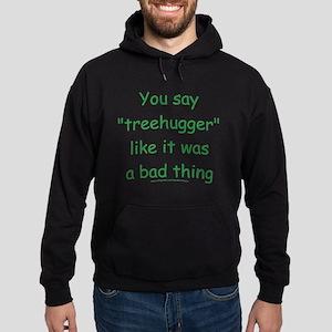 Funny Tree Hugger Saying Black Hoodie