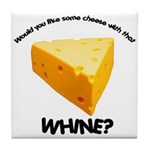 Cheese with Whine Tile Coaster