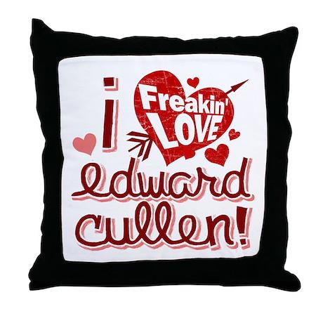 Freakin LOVE Edward Cullen! Throw Pillow