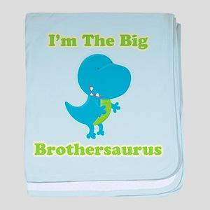 I'm The Big Brothersaurus baby blanket