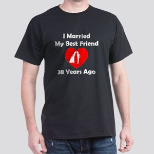 I Married My Best Friend 38 Years Ago T-Shirt