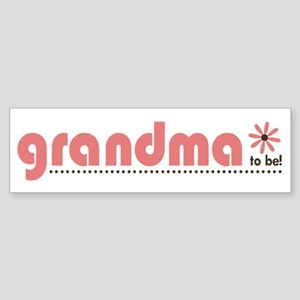 Soon to be a Grandma Bumper Sticker