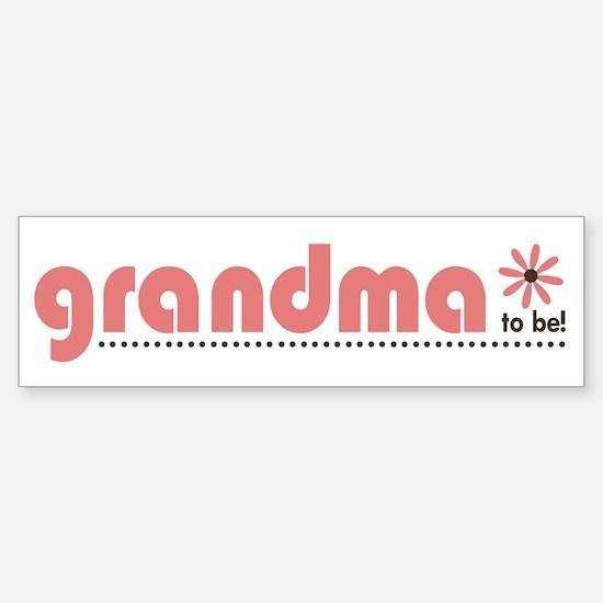 Soon to be a Grandma Bumper Bumper Bumper Sticker