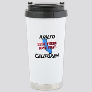 rialto california - been there, done that Stainles