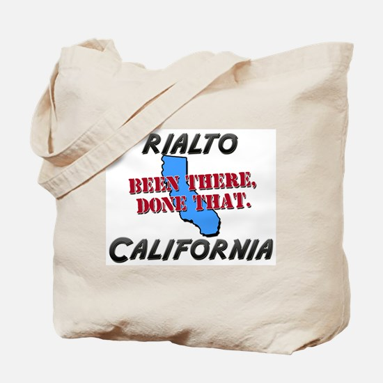 rialto california - been there, done that Tote Bag
