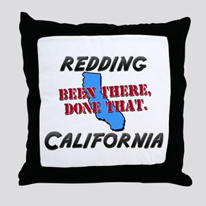 redding california - been there, done that Throw P