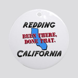 redding california - been there, done that Ornamen