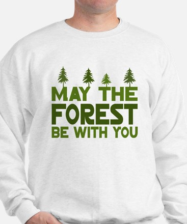 May the Forest.. Sweatshirt