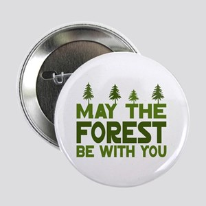 "May the Forest.. 2.25"" Button"