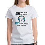 Goats can do Better Women's T-Shirt