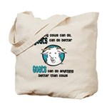 Goats can do Better Tote Bag