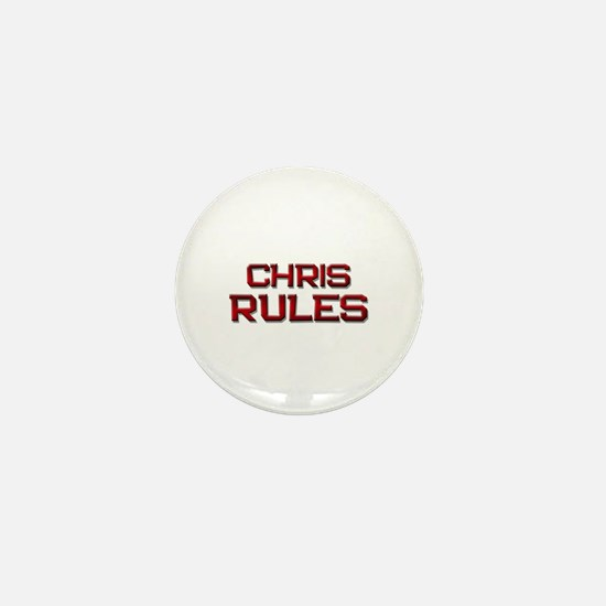 chris rules Mini Button