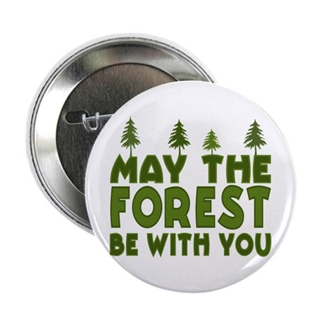 """May the Forest.. 2.25"""" Button"""