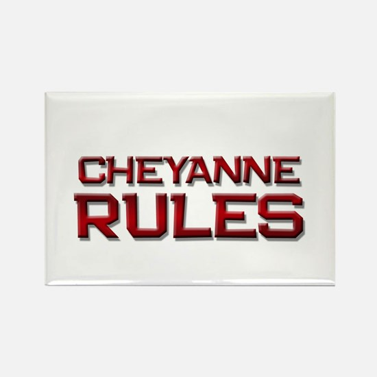 cheyanne rules Rectangle Magnet