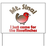 Just Came for Rosefinches Yard Sign