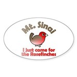 Just Came for Rosefinches Oval Sticker (10 pk)