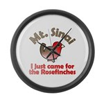 Just Came for Rosefinches Large Wall Clock