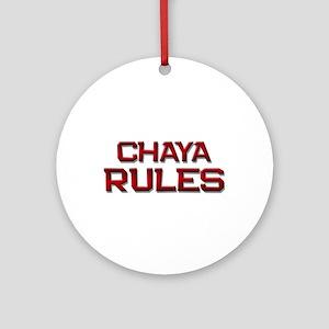 chaya rules Ornament (Round)