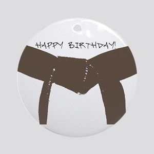 Brown Belt Happy Birthday Ornament (Round)